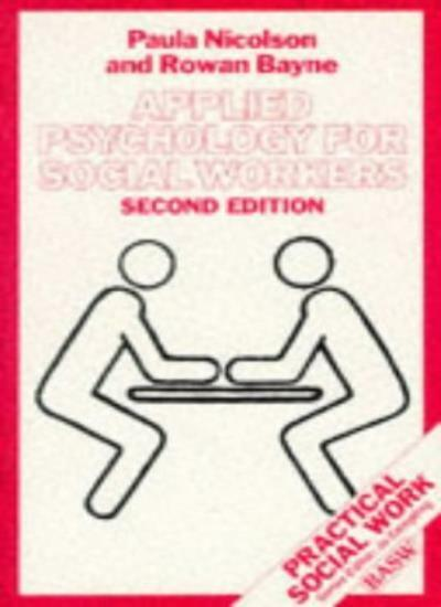 Applied Psychology for Social Workers (Practical Social Work Series),Paula Nico