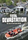 Total Devastation: The Story of Hurricane Katrina by Michael Burgan (Paperback / softback, 2016)