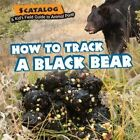 How to Track a Black Bear by Norman D Graubart (Hardback, 2015)