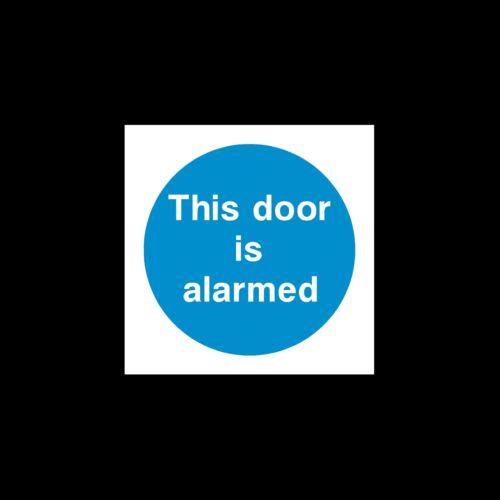 Esta puerta está alarmada signo -, Con Adhesivo - 85mm X 85mm