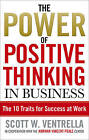 The Power Of Positive Thinking In Business: 10 Traits for Maximum Results by Scott W. Ventrella (Paperback, 2001)