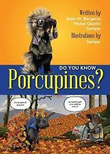 Do You Know?: Do You Know Porcupines? by Michel Quintin and Alain M. Bergeron...