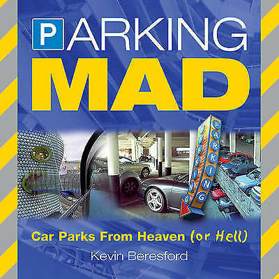 """""""AS NEW"""" Beresford, Kevin, Parking Mad: Car Parks from Heaven (or Hell) Book"""