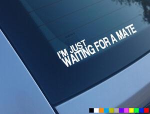 Im Just Waiting For A Mate Funny Car Sticker Meme Decal Jap Drift