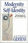 Modernity and Self-identity: Self and Society in the Late Modern Age by Anthony Giddens (Paperback, 1991)