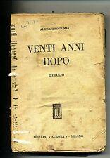 Alessandro Dumas # VENTI ANNI DOPO # Edizioni Aurora Milano 1937
