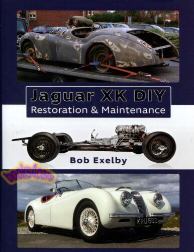 JAGUAR XK RESTORATION MANUAL DIY MAINTENANCE BOOK EXELBY XK120 REPAIR SHOP