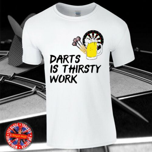 Ladies Men/'s Gift Fans Tour UK Events Kids Darts Is Thirsty Work T-shirt