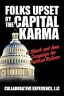 Folks Upset by The Capital Karma a Shock and Awe Campaign for Political Reform
