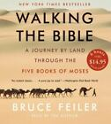 Walking the Bible : A Journey by Land Through the Five Books of Moses by Bruce Feiler (2005, CD, Abridged)