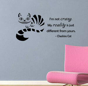 Image Is Loading Cheshire Cat Quote I 039 M Not Crazy  Part 47