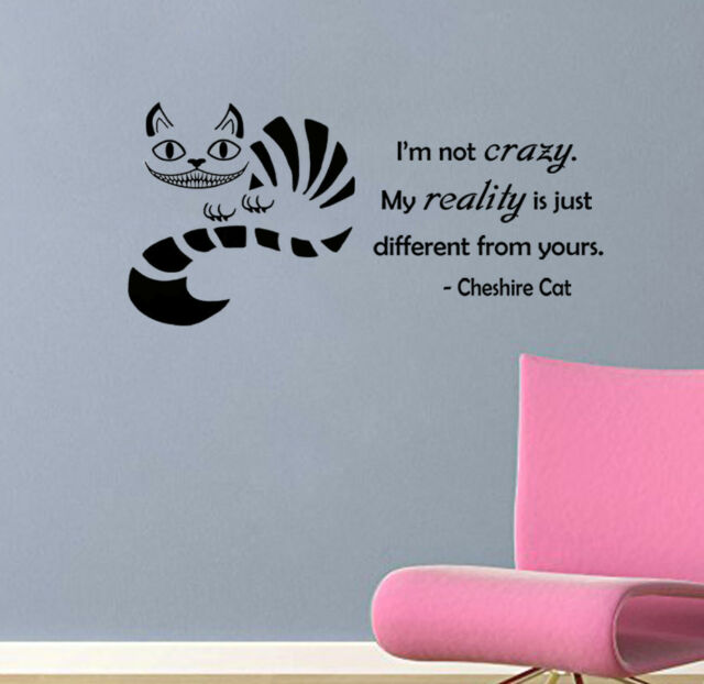 "Cheshire Cat quote-I'm Not Crazy- Alice in Wonderland Wall Decal- (24"" X 11"")"