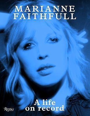 Marianne Faithfull : A Life on Record by Marianne Faithfull and Salman...