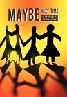 Maybe Next Time by Shirley Marlow (Hardback, 2011)