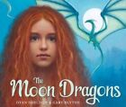 The Moon Dragons by Dyan Sheldon (Hardback, 2014)