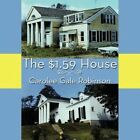 The House by Carolee Gale Robinson 9781449097448 Paperback 2010