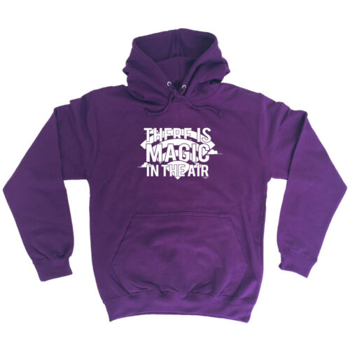 Funny Novelty Hoodie Hoody hooded Top There Is Magic In The Air