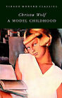 A Model Childhood by Christa Wolf (Paperback, 1983)
