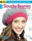 Knit Slouchy Beanies & Headwraps: Be a Aashionista with Celebrity Style! by Leisure Arts (Paperback)