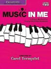 Music in Me - A Piano Method for Young Christian Students: Creativity Level 2 by Carol Tornquist (Paperback / softback, 2006)