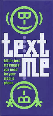 """""""AS NEW"""" Text Me: How to Say What You Mean on Your Mobile, Unknow, Book"""