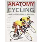 Anatomy of Cycling by Jennifer Laurita (Paperback, 2013)