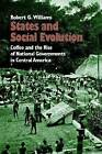 States and Social Evolution: Coffee and the Rise of National Governments in Central America by Robert G. Williams (Paperback, 1994)