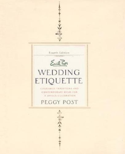 Emily Post Wedding Gift Etiquette: Emily Post Wedding Etiquette : Cherished Traditions And