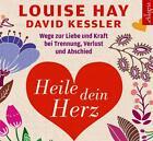 Heile dein Herz von Louise Hay und David Kessler (2014)