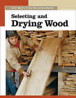 Selecting and Drying Wood by Editors of Fine Woodworking (Paperback, 2006)