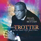 Already Looking Bettah! by Bishop Larry Trotter (CD, Aug-2005, Tyscot Records)