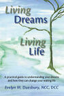 Living Dreams, Living Life: A Practical Guide to Understanding Your Dreams and How They Can Change Your Waking Life by Evelyn M. Duesbury (Paperback, 2007)