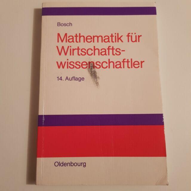 Mathematik für Wirtschaftswissenschaftler. Einführung von Karl Bosch