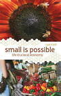Small is Possible: Life in a Local Economy by Lyle Estill (Paperback, 2007)