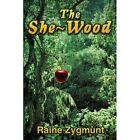 The She-Wood by Raine Zygmunt (Paperback / softback, 2002)