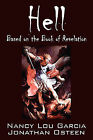 Hell: Based on the Book of Revelation by Nancy Lou Garcia, Jonathan Osteen (Paperback / softback, 2008)