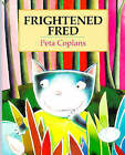 Frightened Fred by Peta Coplans (Paperback, 1997)