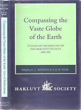 Hakluyt Society 'Compassing the Vast Globe of Earth' history of Hakluyt soc 1996