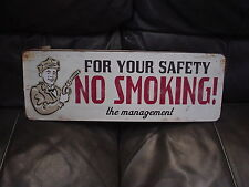 NO SMOKING , FOR YOUR SAFETY THE MANAGMENT METAL SIGN , GARAGE , SHOP , MANCAVE