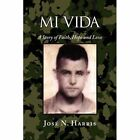 Mi Vida 9781456807917 by Jose N. Harris Book