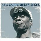 Let the Good Times Roll by Sam Carr's Delta Jukes (CD, Nov-2007, SPV Blue Label)