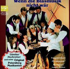Günther Hochreiner &  Original Petersberg Musikanten Wenn die Blasmusik nict wär