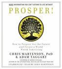 Prosper!: How To Prepare For The Future and Create a World Worth Inheriting by Adam Taggart, Chris Martenson (CD-Audio, 2015)