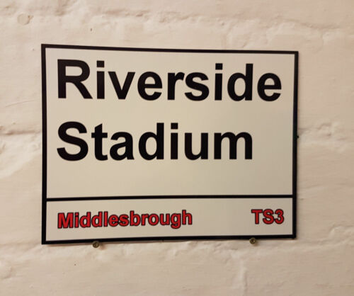 Middlesbrough fc Riverside Stadium Metal Street Sign 2 Sizes Available football