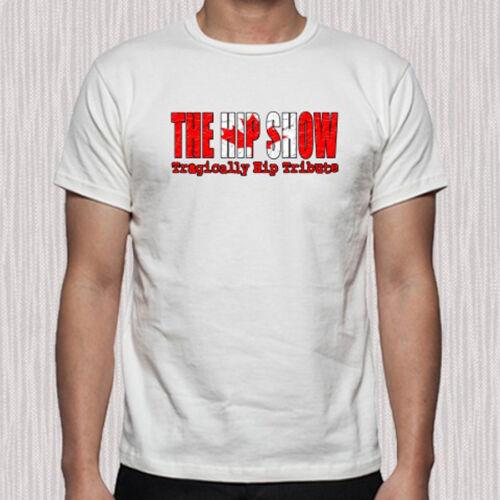 The Tragically Hip Show Rock Band Legend Logo Men/'s White T-Shirt Size S to 3XL