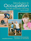 Introduction to Occupation: The Art of Science and Living by Elizabeth Townsend, Charles Christiansen (Paperback, 2009)