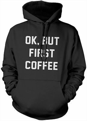 Ok, But First Coffee Hoody - Coffee Addict Lover Machine Maker Funny Gift Hoodie
