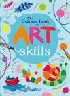 The Usborne Book of Art Skills Spiral Bound by Usborne Publishing Ltd (Novelty book, 2008)