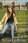 Cowgirl, Cowboys, and Bulls by Sugar Lee Ryder (Paperback / softback, 2012)