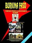 Burkina Faso Foreign Policy and Government Guide by International Business Publications, USA (Paperback / softback, 2004)
